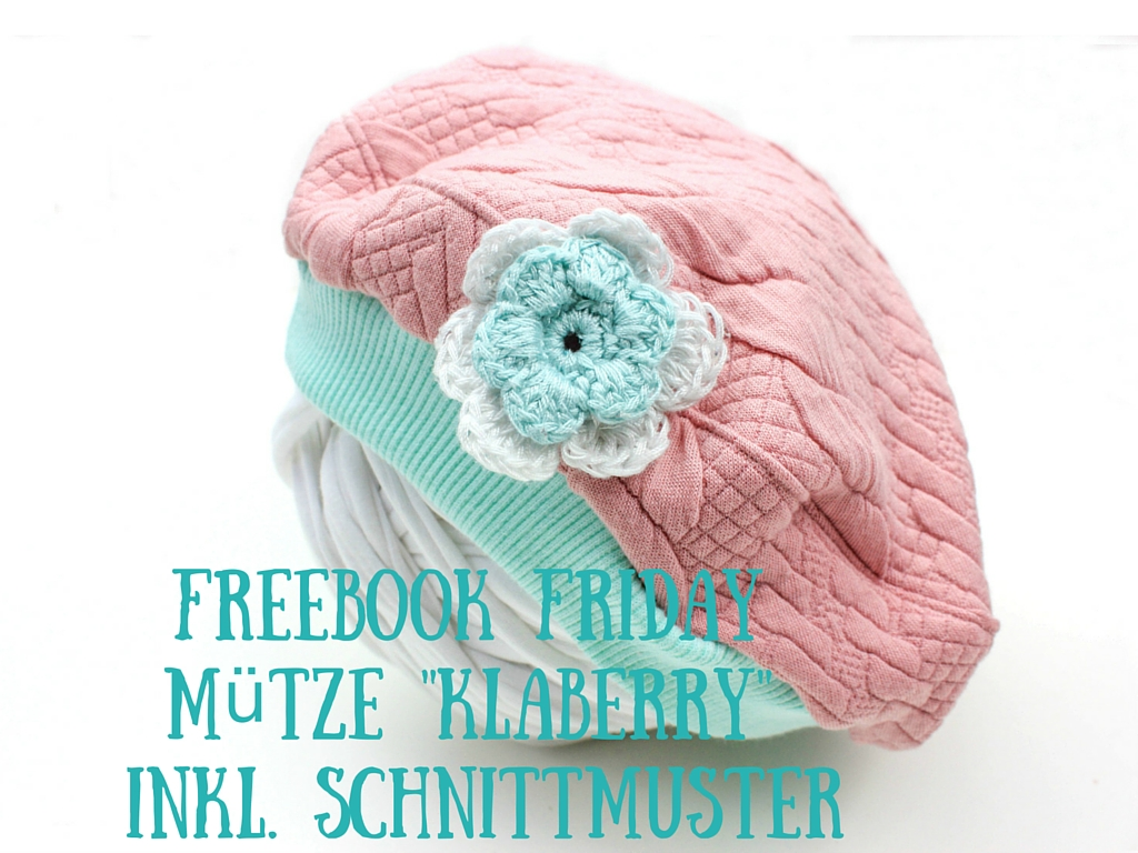 Freebook Friday Mütze Klaberry Inkl Schnittmuster Blog Alles